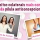 7 efeitos colaterais mais comuns do anticoncepcional